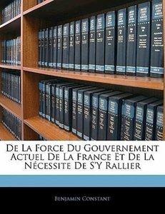 De La Force Du Gouvernement Actuel De La France Et De La Nécessi