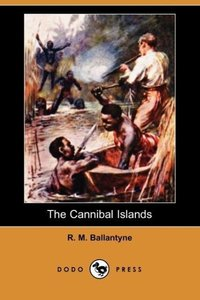 The Cannibal Islands (Dodo Press)