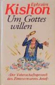 Um Gottes Willen oder Der Vaterschaftsprozeß des Josef Zimmerman