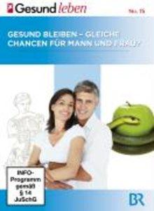 Gesund Bleiben-Gleiche Chancen Für Mann Und Frau