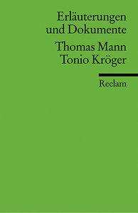 Tonio Kröger. Erläuterungen und Dokumente
