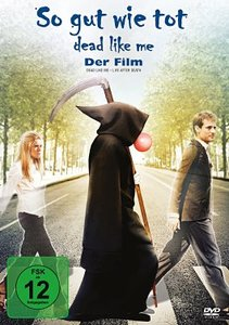Dead Like Me - So gut wie tot. The Movie