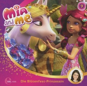 "Mia and Me 09. ""Die Blütenfest-Prinzessin"""