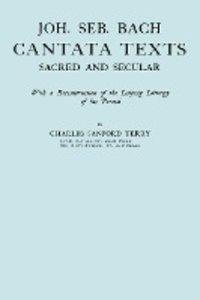 Joh. Seb. Bach, Cantata Texts, Sacred and Secular. (Facsimile 19