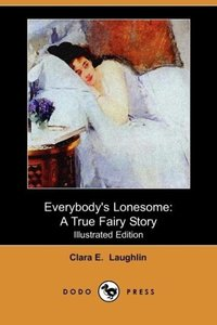 Everybody's Lonesome (Illustrated Edition) (Dodo Press)