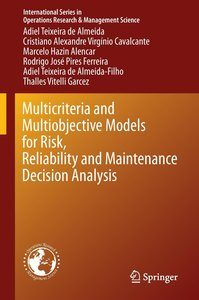 Multicriteria and Multiobjective Models for Risk, Reliability an