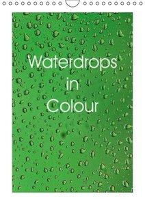Waterdrops in Colour (Wall Calendar 2015 DIN A4 Portrait)