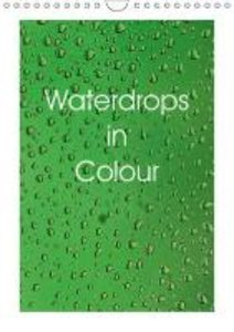 Waterdrops in Colour (Wall Calendar 2015 DIN A4 Portrait)