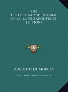 The Differential and Integral Calculus V2 (LARGE PRINT EDITION)