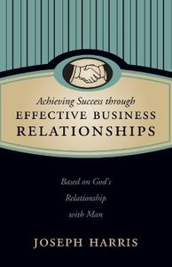 Achieving Success through Effective Business Relationships