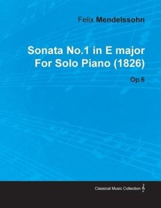 Sonata No.1 in E Major by Felix Mendelssohn for Solo Piano (1826