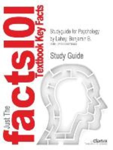 Studyguide for Psychology by Lahey, Benjamin B., ISBN 9780077236