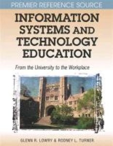 Information Systems and Technology Education: From the Universit