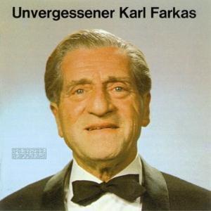 UNVERGESSENER KARL FARKAS