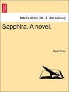Sapphira. A novel, vol. II
