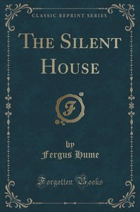 The Silent House (Classic Reprint)