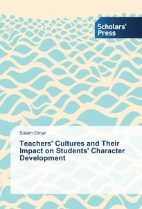 Teachers\' Cultures and Their Impact on Students\' Character Dev