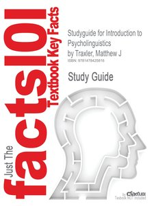 Studyguide for Introduction to Psycholinguistics by Matthew J Tr