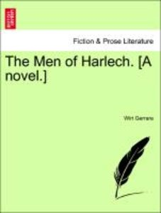 The Men of Harlech. [A novel.]