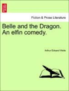 Belle and the Dragon. An elfin comedy.