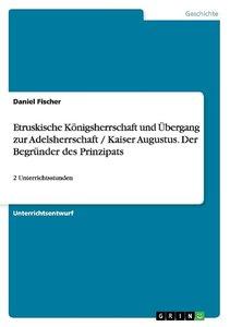 Etruskische Königsherrschaft und Übergang zur Adelsherrschaft /