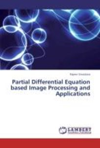 Partial Differential Equation based Image Processing and Applica