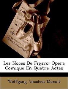 Les Noces De Figaro: Opera Comique En Quatre Actes