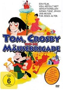 Tom, Crosby und die Mäusebrigade