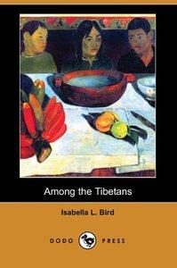 Among the Tibetans (Dodo Press)