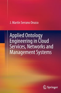Applied Ontology Engineering in Cloud Services, Networks and Man
