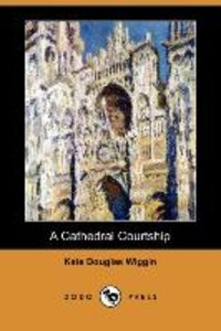 A Cathedral Courtship (Dodo Press)