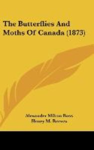 The Butterflies And Moths Of Canada (1873)