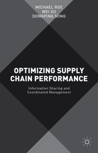 Optimizing Supply Chain Performance: Information Sharing and Coo