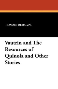 Vautrin and The Resources of Quinola and Other Stories