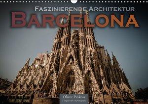 Barcelona - Faszinierende Architektur (Wandkalender 2016 DIN A3