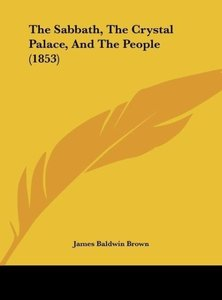 The Sabbath, The Crystal Palace, And The People (1853)