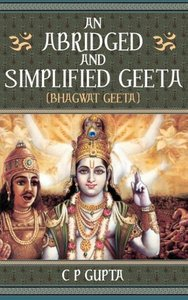 An Abridged and Simplified Geeta (Bhagwat Geeta)