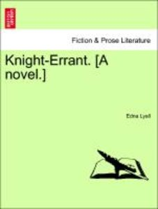 Knight-Errant. [A novel.] Vol. III.