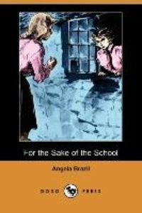For the Sake of the School (Dodo Press)