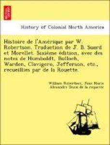 Histoire de l'Ame´rique par W. Robertson. Traduction de J. B. Su
