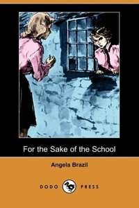 For the Sake of the School (Dodo Press)