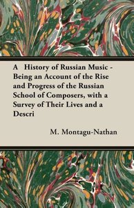 A History of Russian Music - Being an Account of the Rise and