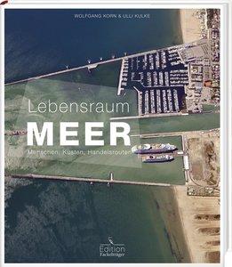 Lebensraum Meer - Menschen, Küsten, Handelsrouten