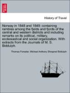 Norway in 1848 and 1849: containing rambles among the fjelds and