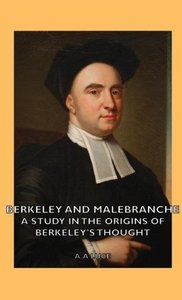 Berkeley and Malebranche - A Study in the Origins of Berkeley's