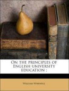 On the principles of English university education ;