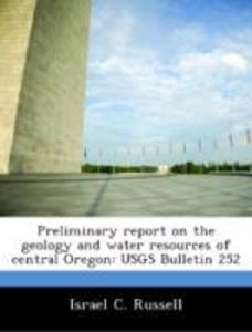Preliminary report on the geology and water resources of central