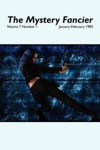 The Mystery Fancier (Vol. 7 No. 1) January-February 1983