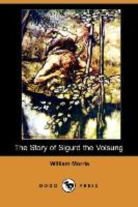 The Story of Sigurd the Volsung (Dodo Press)