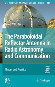 The Paraboloidal Reflector Antenna in Radio Astronomy and Commun